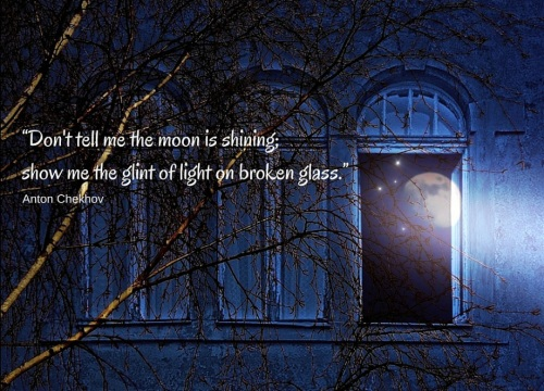 e2809cdont-tell-me-the-moon-is-shining-show-me-the-glint-of-light-on-broken-glass-e2809d-anton-chekhov
